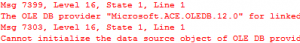 "OLE DB provider ""Microsoft.ACE.OLEDB.12.0"" for linked server ""(null)"""